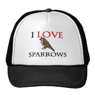 I Love Sparrows Hat