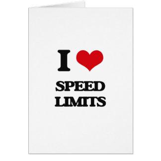 I love Speed Limits Greeting Card