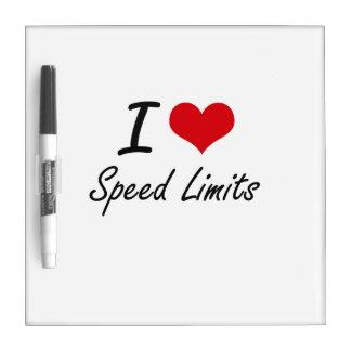 I love Speed Limits Dry Erase Board