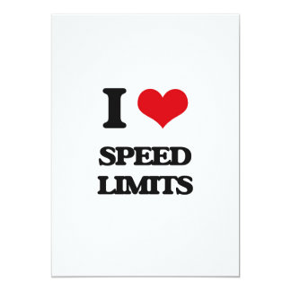 I love Speed Limits 13 Cm X 18 Cm Invitation Card