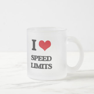 I love Speed Limits Frosted Glass Mug