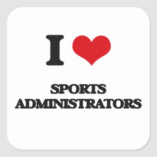 I love Sports Administrators Square Stickers