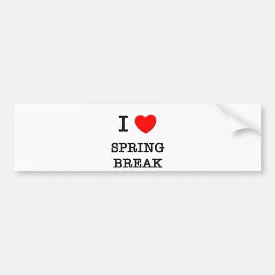 I Love Spring Break Bumper Sticker