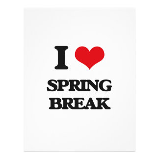 I love Spring Break Custom Flyer