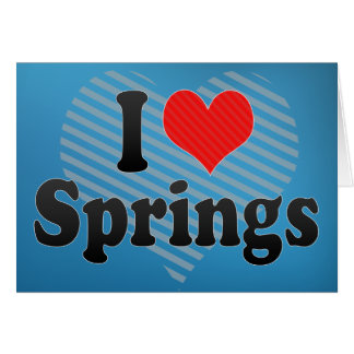 I Love Springs Greeting Card