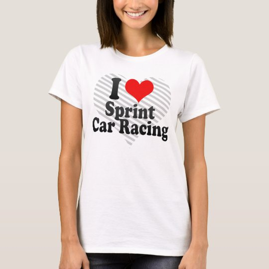 I love Sprint Car Racing T-Shirt