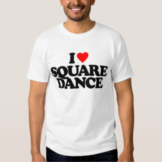 I LOVE SQUARE DANCE SHIRTS
