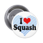 I Love Squash Pinback Buttons