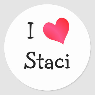 I Love Staci Classic Round Sticker