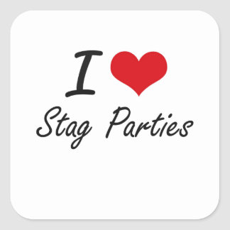 I love Stag Parties Square Sticker