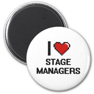 I love Stage Managers 6 Cm Round Magnet