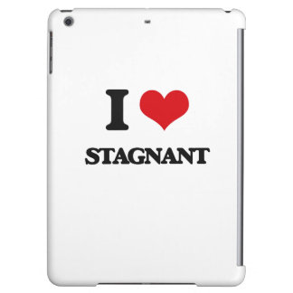 I love Stagnant iPad Air Cases