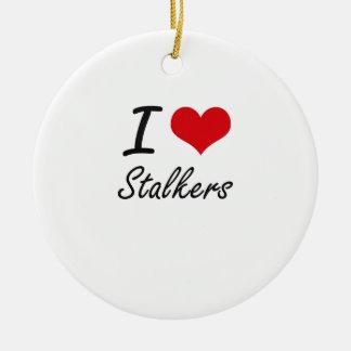 I love Stalkers Round Ceramic Decoration