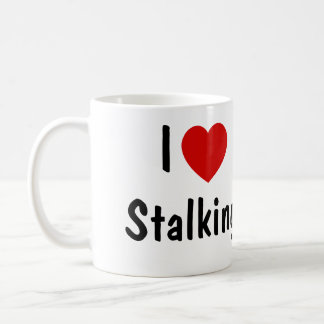 I Love Stalking Coffee Mug