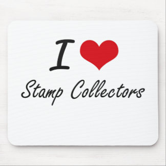 I love Stamp Collectors Mouse Pad