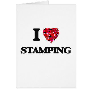 I Love Stamping Greeting Card