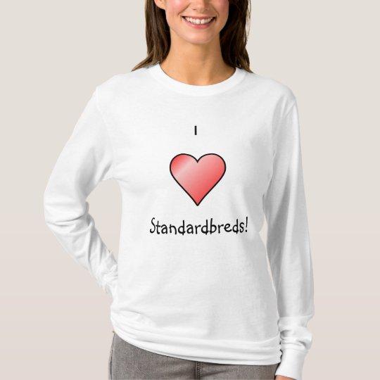 I Love Standardbreds! T-Shirt