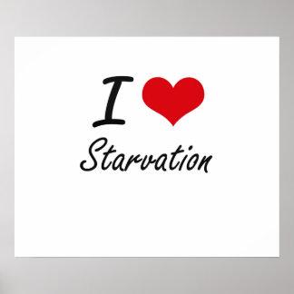 I love Starvation Poster