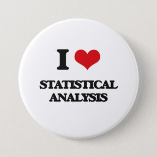 I love Statistical Analysis 7.5 Cm Round Badge