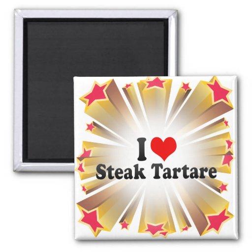 I Love Steak Tartare Fridge Magnet