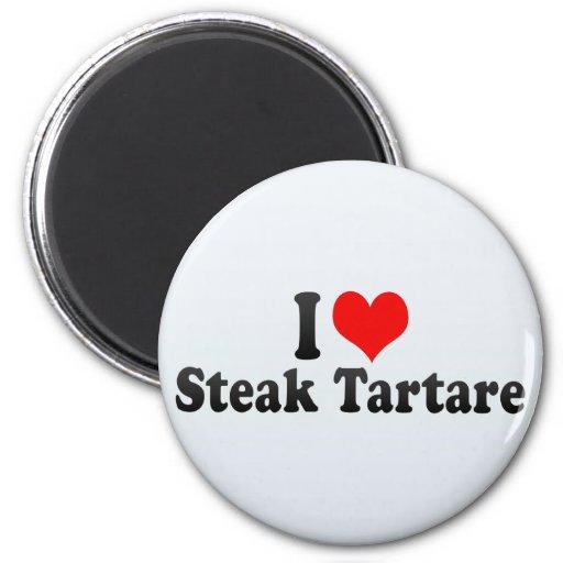 I Love Steak Tartare Fridge Magnets