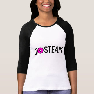 I love STEAM T-Shirt