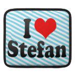 I love Stefan iPad Sleeves
