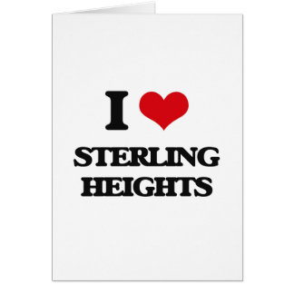 I love Sterling Heights Greeting Card