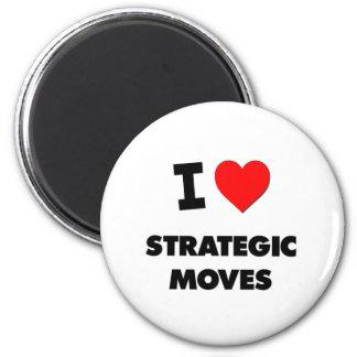 I love Strategic Moves 6 Cm Round Magnet