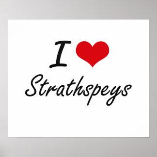 I Love STRATHSPEYS Poster