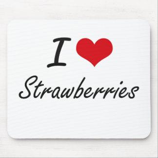I Love Strawberries artistic design Mouse Pad