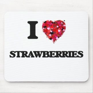 I Love Strawberries food design Mouse Pad