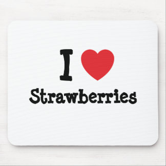 I love Strawberries heart T-Shirt Mouse Pads