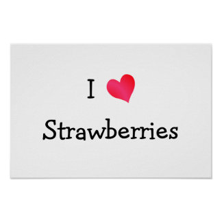I Love Strawberries Poster
