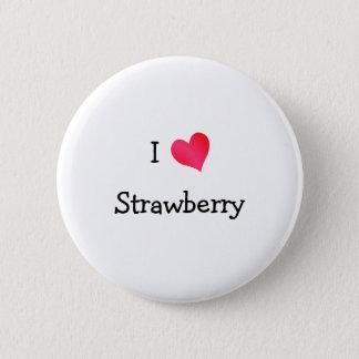 I Love Strawberry 6 Cm Round Badge