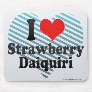 I Love Strawberry+Daiquiri Mousepad