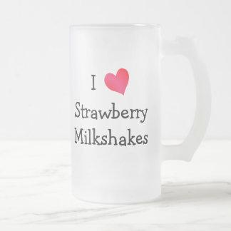 I Love Strawberry Milkshakes Frosted Glass Beer Mug