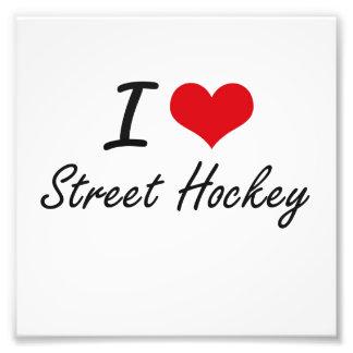 I love Street Hockey Photograph