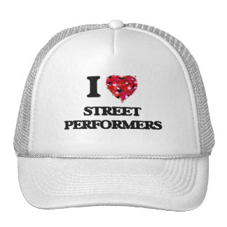 I love Street Performers Cap