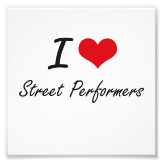 I love Street Performers Photo Print