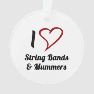 I Love String Bands & Mummers Ornament