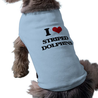 I love Striped Dolphins Pet T-shirt