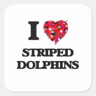 I love Striped Dolphins Square Sticker