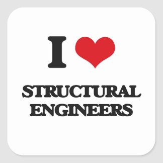I love Structural Engineers Square Sticker