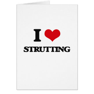 I love Strutting Greeting Card
