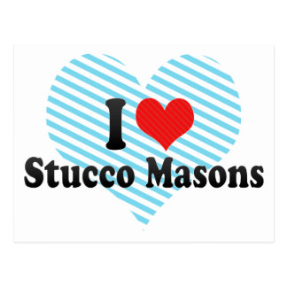 I Love Stucco Masons Post Card