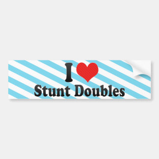 I Love Stunt Doubles Bumper Sticker