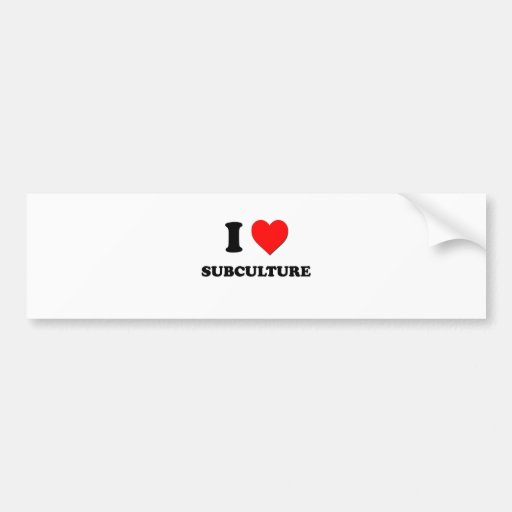 I love Subculture Bumper Stickers