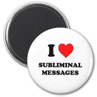 I love Subliminal Messages Refrigerator Magnet