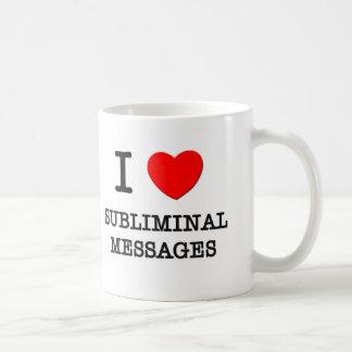 I Love Subliminal Messages Basic White Mug